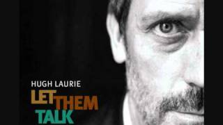 Hugh Laurie - Let them talk lyrics