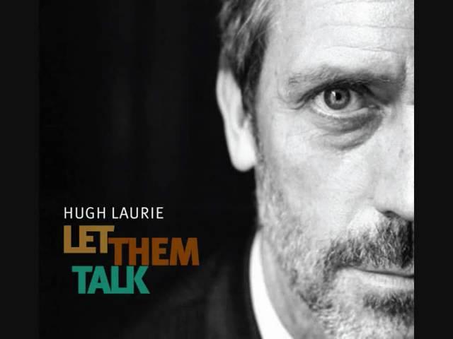 hugh-laurie-let-them-talk-lyrics-patriciachelsea0012