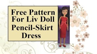 Free Liv Doll Sewing Pattern for Pencil Skirt Dress