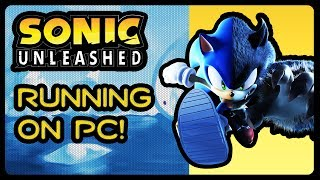 SONIC UNLEASHED RUNNING ON PC! (Xenia XBOX 360 Emulator) #ididntsaythiswasasteamportsochillokay