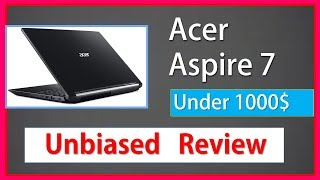 Acer Aspire 7 Review 2019 (Updated)  💻 -  Best Gaming Laptop under 1000$