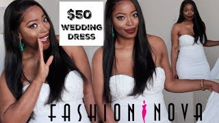 $50 Wedding Dress from Fashion Nova??? Wedding on a Budget