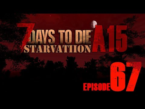 Let's Play 7 Days to Die Modded with Starvation! - Episode 67 (Radiation Zone!)