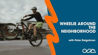Wheelie Around The Neighborhood | Peter Reigelman