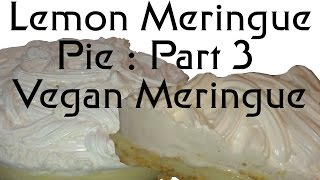 Lemon Meringue Pie : Part 3 The Meringue