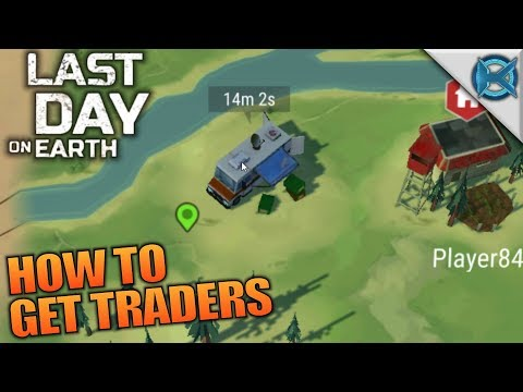 HOW TO GET TRADERS | Last Day on Earth: Survival Let's Play Gameplay | S02E19