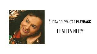 É HORA DE LEVANTAR - THALITA NERY (PlayBack)