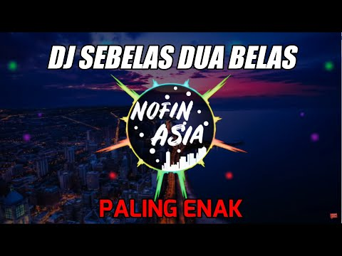 Novin Asia - Dj Remix Full Bass Terbaru 2019 Sebelas Duabelas Nella Kharisma Dangdut Koplo