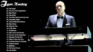 Igor Krutoy Greatest Hits | The Best Of Igor Krutoy | Best Instrument Music