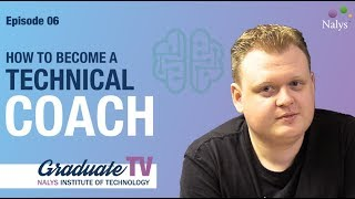 How to become a technical coach | Graduate TV 06 | Nalys consulting