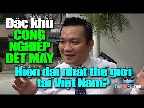 Đặc khu Công nghiệp Dệt May hiện đại nhất thế giới tại Việt Nam?