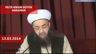 Cübbeli Ahmet Hoca - MUTA NİKAHI BÜYÜK HARAMDIR