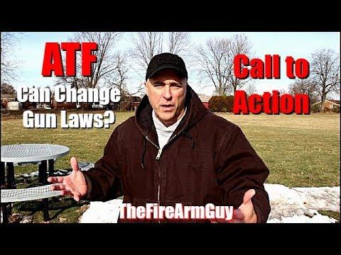 ATF can Make Gun Laws? Call to Action - TheFireArmGuy