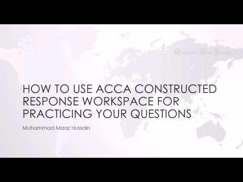 How to use ACCA's Constructed Response Workspace for F5 to F9 to Practice  Questions for CBEs in HD