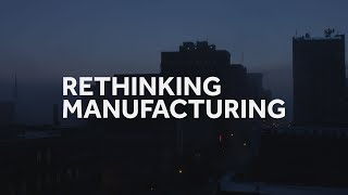 Rethinking Manufacturing - An Emmy Awarded Film (2020)
