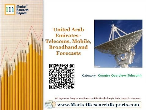 United Arab Emirates - Telecoms, Mobile, Broadband and Forecasts