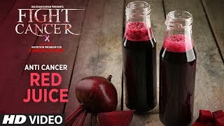 FIGHT CANCER- Anti Cancer Red Juice | Nutrition Plan Designed & Created by GURU MANN