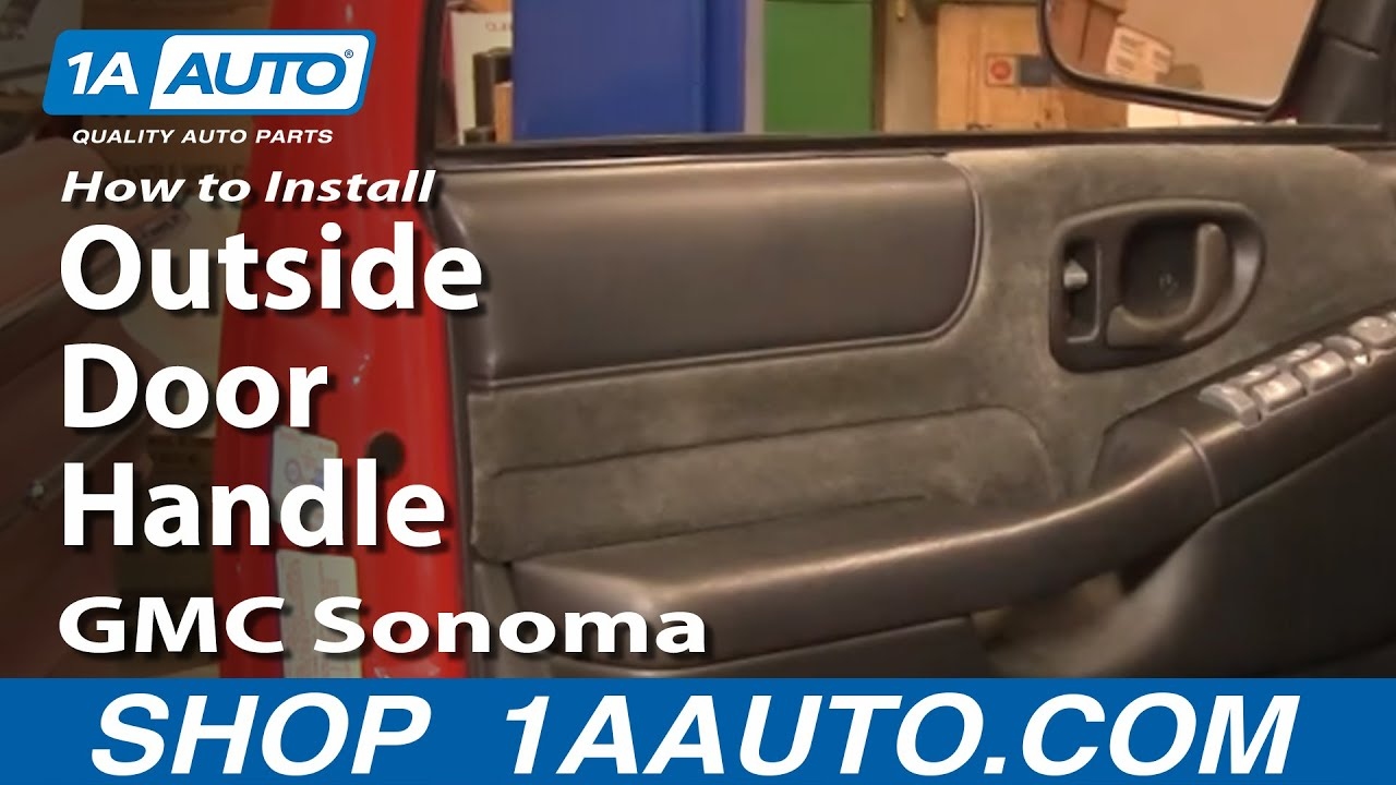 how to install replace outside door handle gmc sonoma 98 04 1aauto com youtube [ 1920 x 1080 Pixel ]
