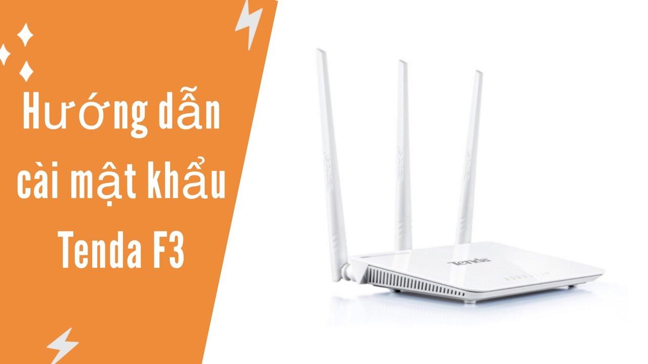 Hướng dẫn cài mật khẩu cho WiFi Tenda F3 | NHANH | GỌN | LẸ