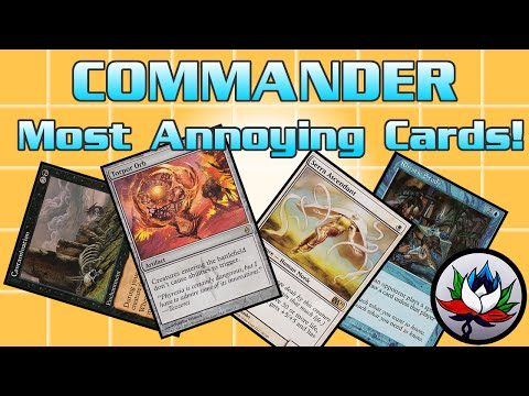 MTG – The Most Annoying/Rage-Inducing EDH/Commander Cards Ever in