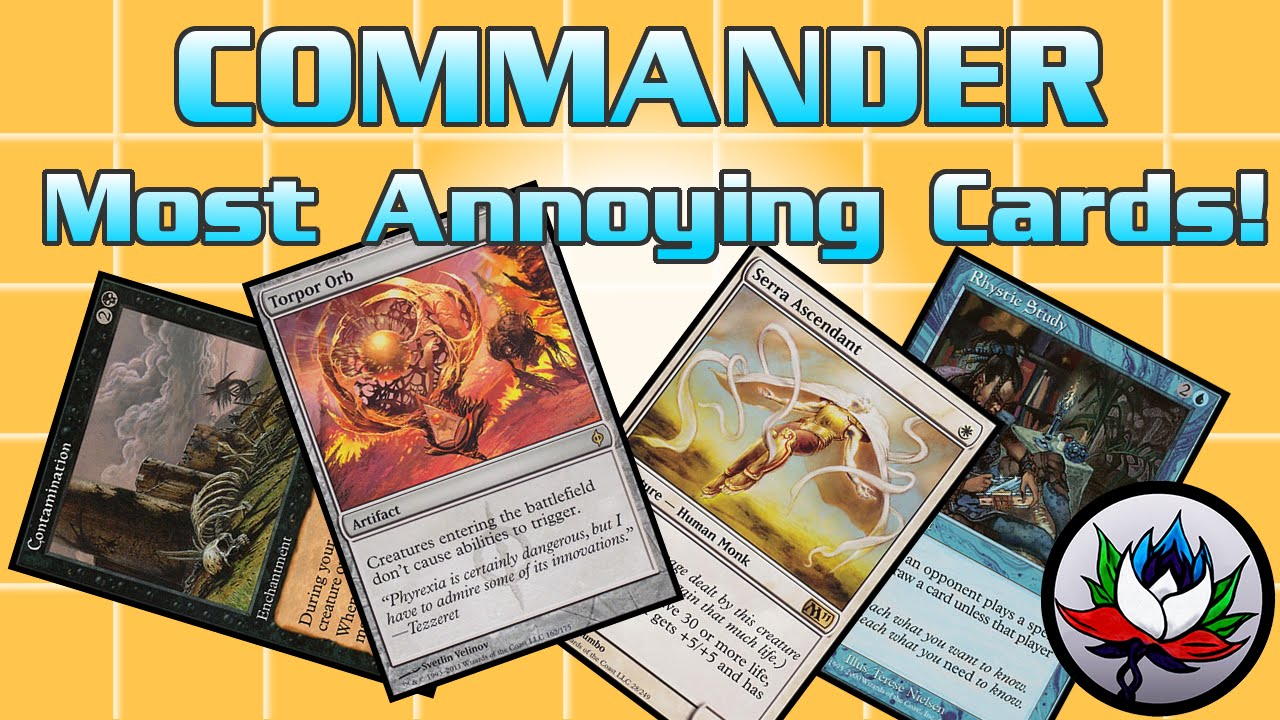 MTG – The Most Annoying/Rage-Inducing EDH/Commander Cards Ever in Magic:  The Gathering!