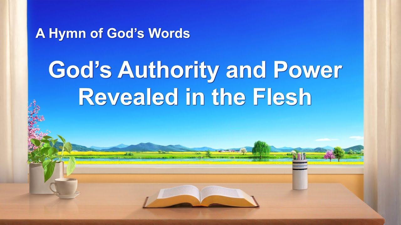 """""""God's Authority and Power Revealed in the Flesh""""   English Christian Devotional Song"""