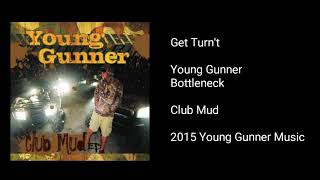 Young Gunner - Get Turn't (feat. Bottleneck)