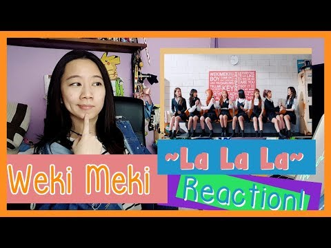 Weki Meki 위키미키 - La La La Reaction  ♫