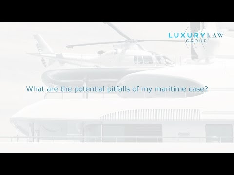 What are the potential pitfalls of my maritime case?