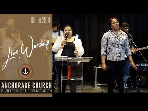 Anchorage Live Worship - 08th June 2018