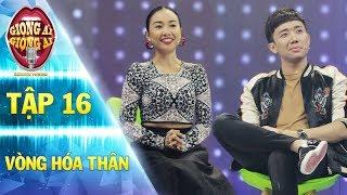 Giọng ải giọng ai 2   tập 16 vòng hóa thân: Đoan Trang được dịp tiết lộ Trấn Thành sợ ma, ngủ ngáy