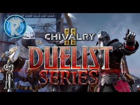 The Only Thing They Fear Is You. Chivalry 2 Duelist Series |