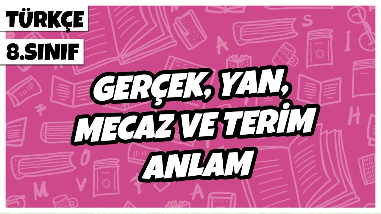 8. Sınıf Türkçe - Gerçek, Yan,  Mecaz ve Terim Anlam | 2021