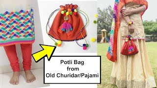 Reuse & Convert your Old Churidar Pants: Pajami into Potli Bag: DIY Potli Bag