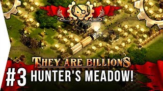 We need farms! - They Are Billions ► #3 The Hunter's Meadow - [TAB New Empire Campaign Gameplay]
