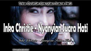 Lagu Lawas: Inka Christie - Nyanyian Suara Hati \ Video Lirik
