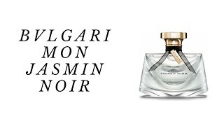 Perfume Chat: Bulgari Mon Jasmin Noir