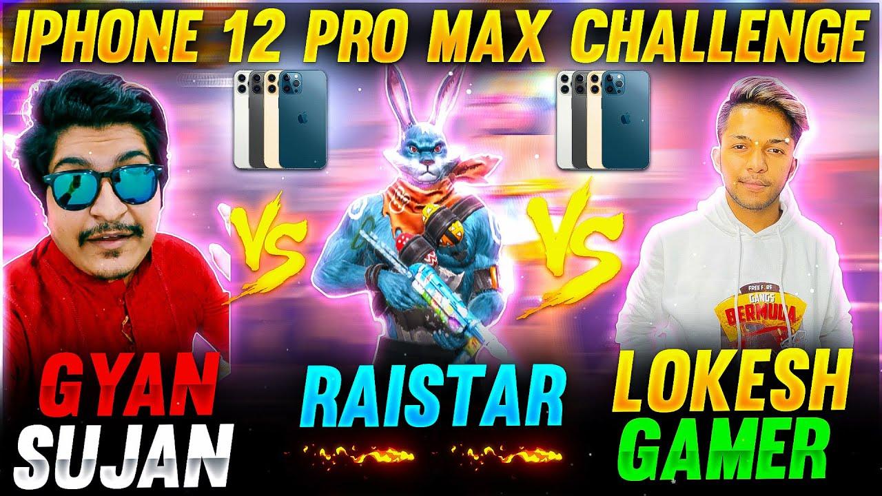 Raistar & Lokesh Gamer VS GyanSujan Iphone 12 Pro Max Challenge