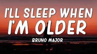 Play I'll Sleep When I'm Older