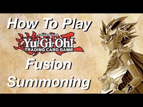 How to Play Yu-Gi-Oh: Fusion Summoning!