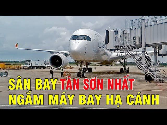 NGẮM MÁY BAY HẠ CÁNH Ở SÂN BAY TÂN SƠN NHẤT Ở ĐƯỜNG BĂNG - The plane landed at Tan Son Nhat airport