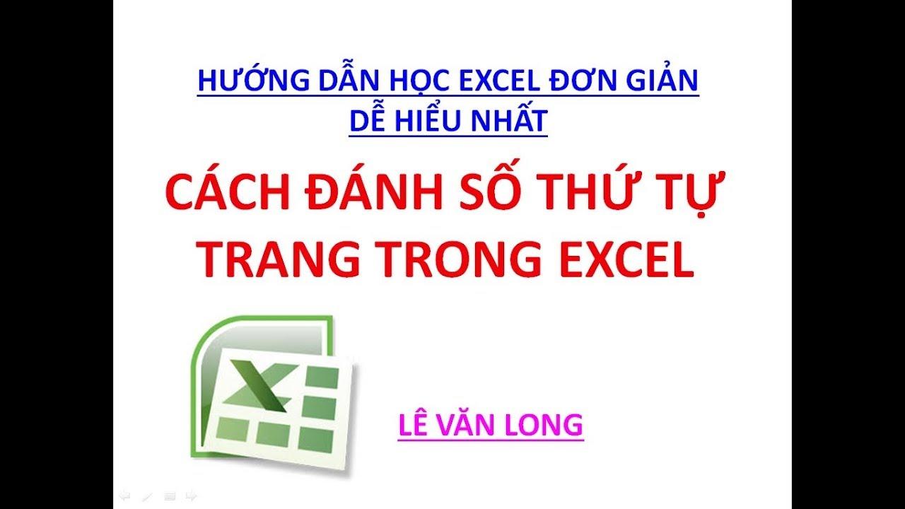 Excel cơ bản - Bài 5. Cách đánh số thứ tự trang trong Excel