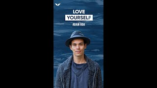 The First Step To Truly Love Yourself | Adam Roa #Shorts