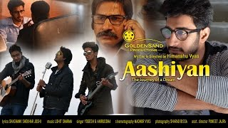 Aashiyan   The journey of a dream