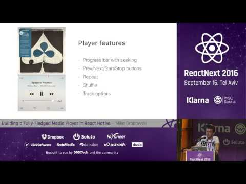 Mike Grabowski: Building a Fully-Fledged Media Player in React Native — ReactNext 2016