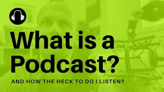 What is a Podcast? A Simple Explanation of Podcasting.