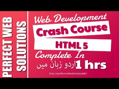 Web Development Course Part 01 : Complete  HTML5 Crash Course for Beginners in ( Urdu / Hindi ) 2017