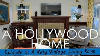 A Hollywood Home: A Very Vintage Living Room!