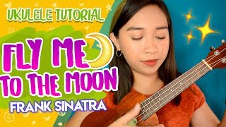 Fly Me to the Moon (Frank Sinatra) Easy Ukulele Tutorial