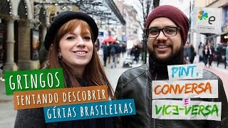 Gringos tentando descobrir gírias brasileiras - PCVV#51